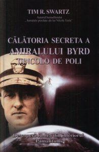 calatoria-secreta-a-amiralului-byrd-dincolo-de-poli-tim-r-swartz
