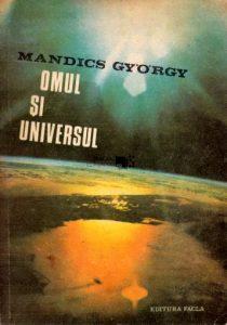 Omul si Universul - Mandics Gyorgy
